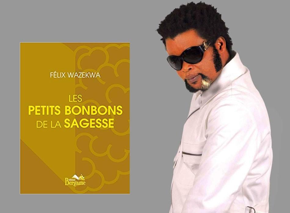 Félix WAZEKWA vient de publier son tout premier ouvrage « les petits bonbons de la sagesse »